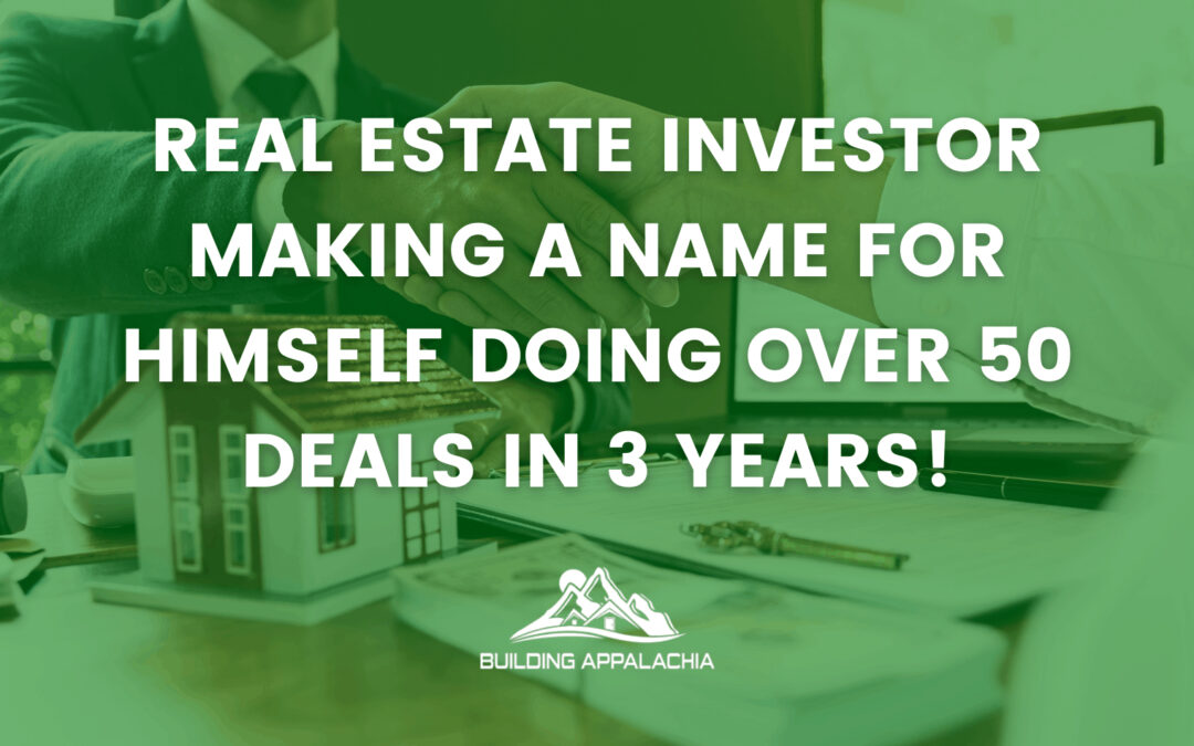 Real Estate Investor Making A Name For Himself Doing Over 50 Deals In 3 YEARS!